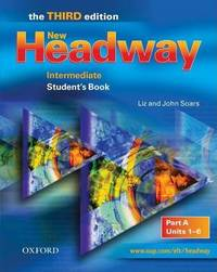 New Headway: Intermediate Third Edition: Student's Book A by Liz Soars