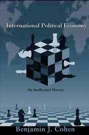 International Political Economy by Benjamin J Cohen