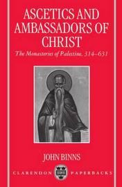 Ascetics and Ambassadors of Christ by John Binns