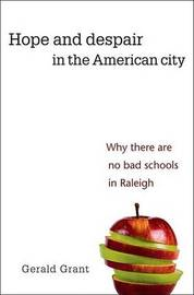 Hope and Despair in the American City: Why There are No Bad Schools in Raleigh by Gerald Grant image