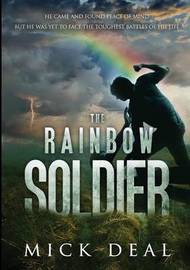 The Rainbow Soldier by Mick Deal