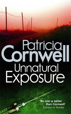 Unnatural Exposure (Kay Scarpetta #8) UK Ed. by Patricia Cornwell
