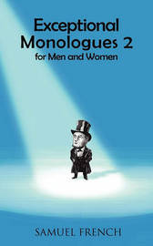 Exceptional Monologues 2 for Men and Women by Various Authors