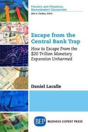 Escape from the Central Bank Trap by Daniel Lacalle image