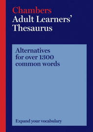 Chambers Adult Learners' Thesaurus by . Chambers image