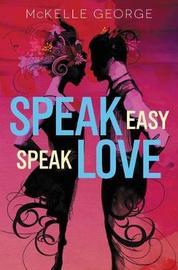 Speak Easy, Speak Love by McKelle George image