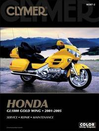 Clymer Honda Gl 1800 Gold Wing 2001-2005 (Clymer Motorcycle Repair) by Clymer Publications
