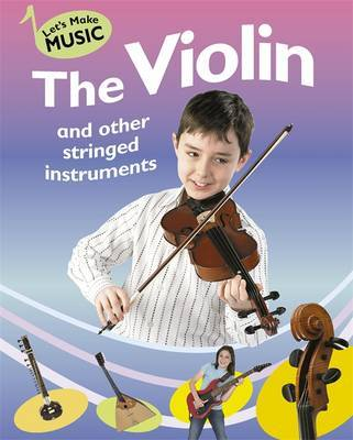 The Violin and other Stringed Instruments by Rita Storey