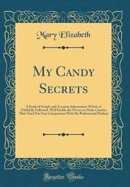 My Candy Secrets by Mary Elizabeth