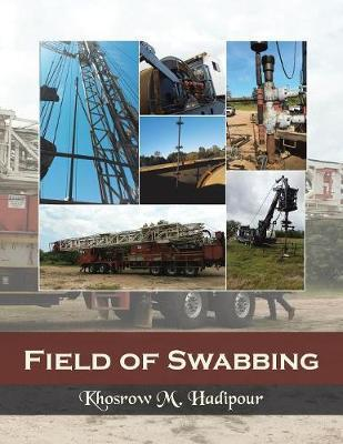 Field of Swabbing by Khosrow M Hadipour