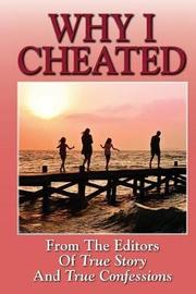 Why I Cheated by Editors of True Story and True Confessio