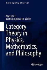 Category Theory in Physics, Mathematics, and Philosophy