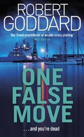One False Move by Robert Goddard