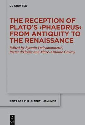 The Reception of Plato's >Phaedrus< from Antiquity to the Renaissance