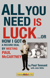 All You Need Is Luck... by Paul Tennant