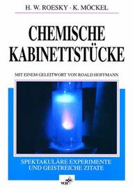 Chemische Kabinettstuecke Spektakulaere Experimente Und Geistreiche Zitate by Herbert W. Roesky image