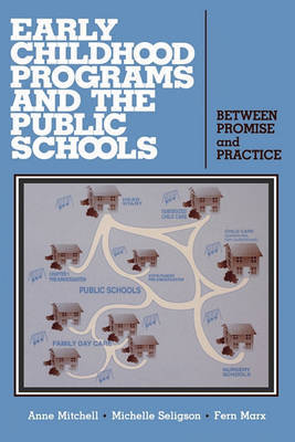 Early Childhood Programs and the Public Schools by Anne Mitchell