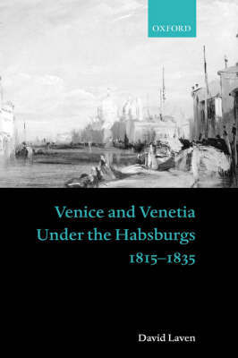 Venice and Venetia under the Habsburgs by David Laven image