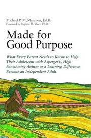 Made for Good Purpose by Michael P McManmon