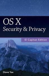 OS X Security & Privacy, El Capitan Edition by Diane Yee image
