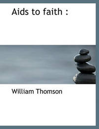 AIDS to Faith by William Thomson