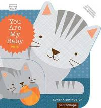 You Are My Baby: Pets by Lorena Siminovich