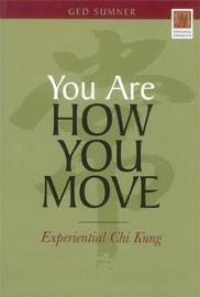 You Are How You Move by Ged Sumner