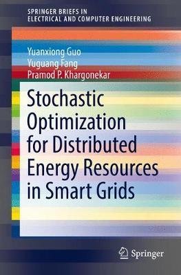 Stochastic Optimization for Distributed Energy Resources in Smart Grids by Yuguang Fang