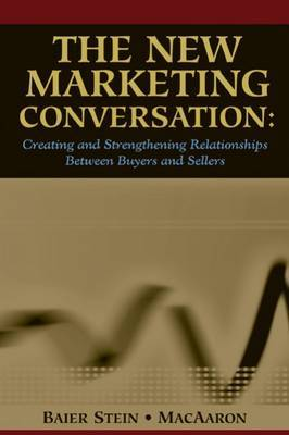 The New Marketing Conversation by Alexandra MacAaron