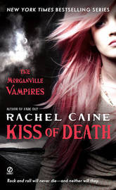 Kiss of Death (Morganville Vampires #8) by Rachel Caine