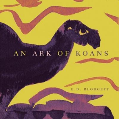 An Ark of Koans by E.D. Blodgett