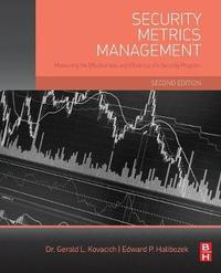 Security Metrics Management by Gerald L Kovacich