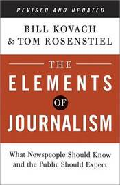 Elements of Journalism, the by Bill Kovach