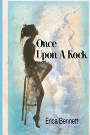Once Upon a Rock by Erica Bennett