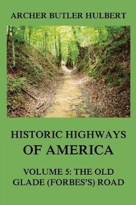 Historic Highways of America by Archer Butler Hulbert