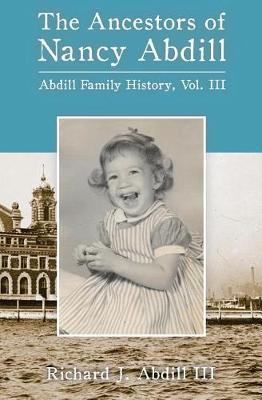 The Ancestors of Nancy Abdill by Richard Abdill