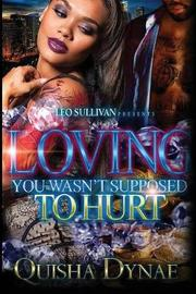 Loving you Wasn't Supposed to Hurt by Quisha Dynae