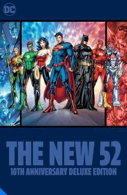 DC Comics: The New 52 10th Anniversary Deluxe Edition by Geoff Johns