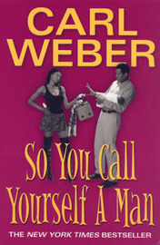 So You Call Yourself A Man by Carl Weber image