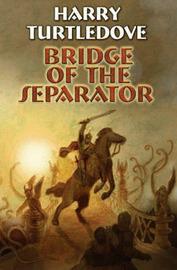 Bridge of the Seperator by Harry Turtledove image