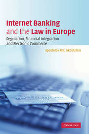 Internet Banking and the Law in Europe by Apostolos Ath. Gkoutzinis