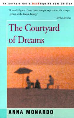 The Courtyard of Dreams by Anna Monardo