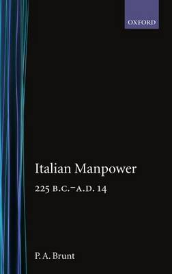Italian Manpower 225 BC-AD 14 by P.A. Brunt
