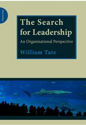 The Search for Leadership by William Tate