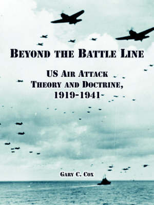 Beyond the Battle Line by Gary, C. Cox