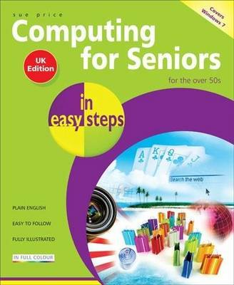 Computing for Seniors in Easy Steps: Windows 7 by Sue Price image