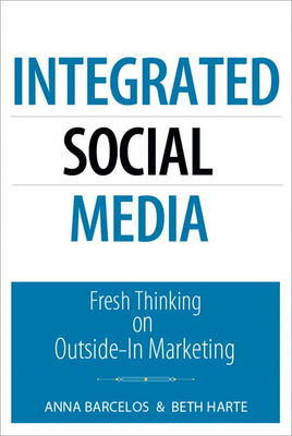 Integrated Social Media: Fresh Thinking on Outside-In Marketing by Beth Harte image
