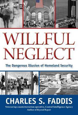 Willful Neglect by Charles S Faddis image
