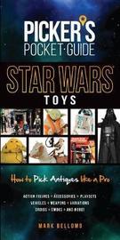 Pocket Guide Star Wars Toys by Mark Bellomo