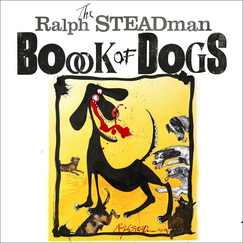 The Ralph Steadman Book of Dogs by Ralph Steadman image